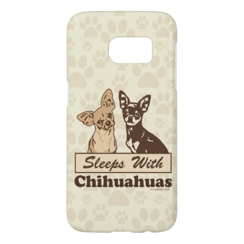 Sleeps With Chihuahuas Samsung Galaxy S7 Case