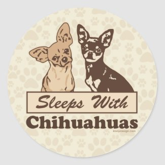 Sleeps With Chihuahuas Classic Round Sticker