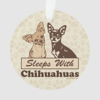 Sleeps With Chihuahuas Cute Ornament