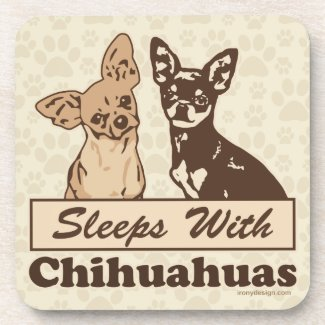 Sleeps With Chihuahuas Drink Coasters