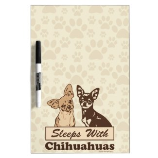 Sleeps With Chihuahuas Dry-Erase Board