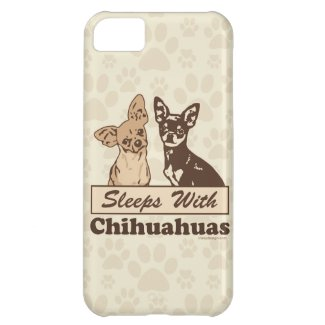 Sleeps With Chihuahuas iPhone 5C Cover