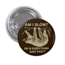 Sloth am I slow? Design Button