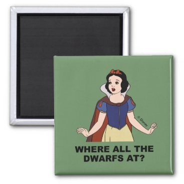 Snow White | Where all the Dwarfs at? Magnet