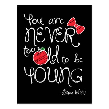 Snow White | You Are Never To Old To Be Young Postcard