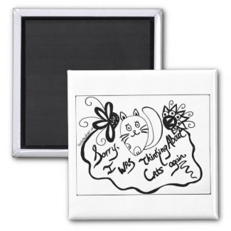 Sorry, I Was Thinking About Cats Again 2 Inch Square Magnet