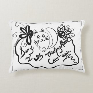 Sorry, I Was Thinking About Cats Again Accent Pillow