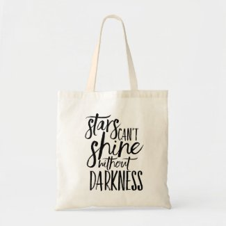 Stars Can't Shine Without Darkness Tote Bag