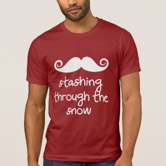 stashing through the snow! funny mustache humor t shirt