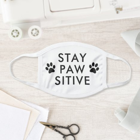 Stay Pawsitive Positive | White Face Mask