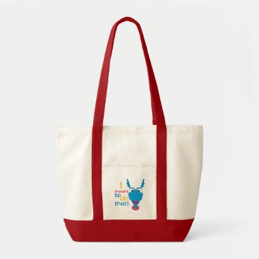 Stuffy - I Meant to do That 2 Tote Bag