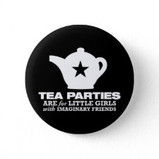 tea party - tea parties are for little girls pins