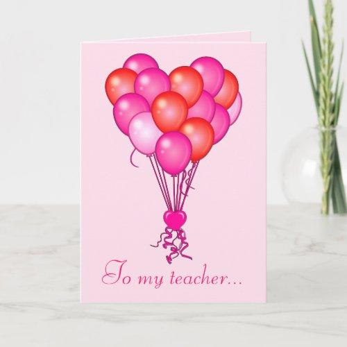 Teacher Valentine Heart Balloons Holiday Card