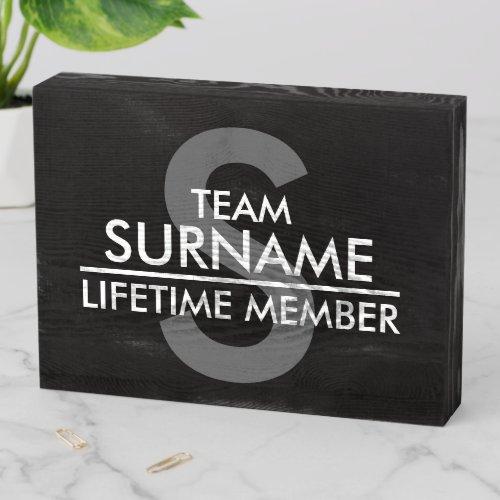 TEAM (Surname) Lifetime Member   Black Wooden Box Sign