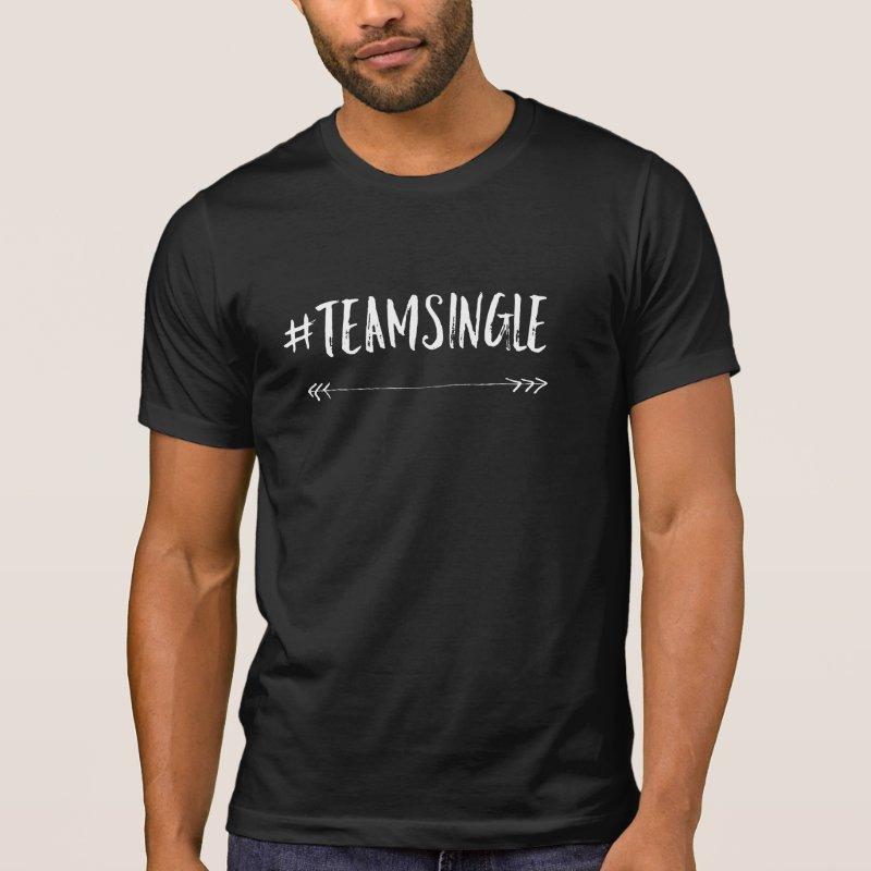 #teamsingle hashtag tshirt