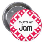 That's My Jam - Button