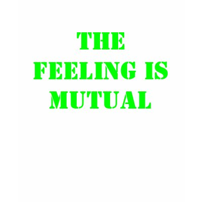 https://i2.wp.com/rlv.zcache.com/the_feeling_is_mutual_tshirt-p235123859075945712445e_400.jpg