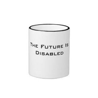 The Future Is Disabled, Mug, Black and White