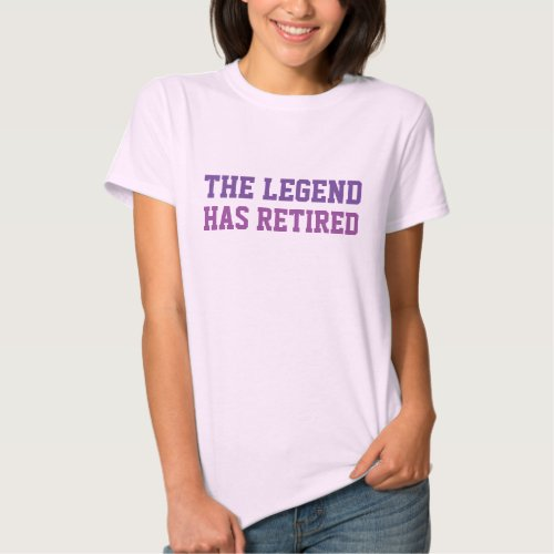 The Legend Has Retired Purples Tshirt