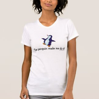 The Penguin Made Me Do it! T-shirt