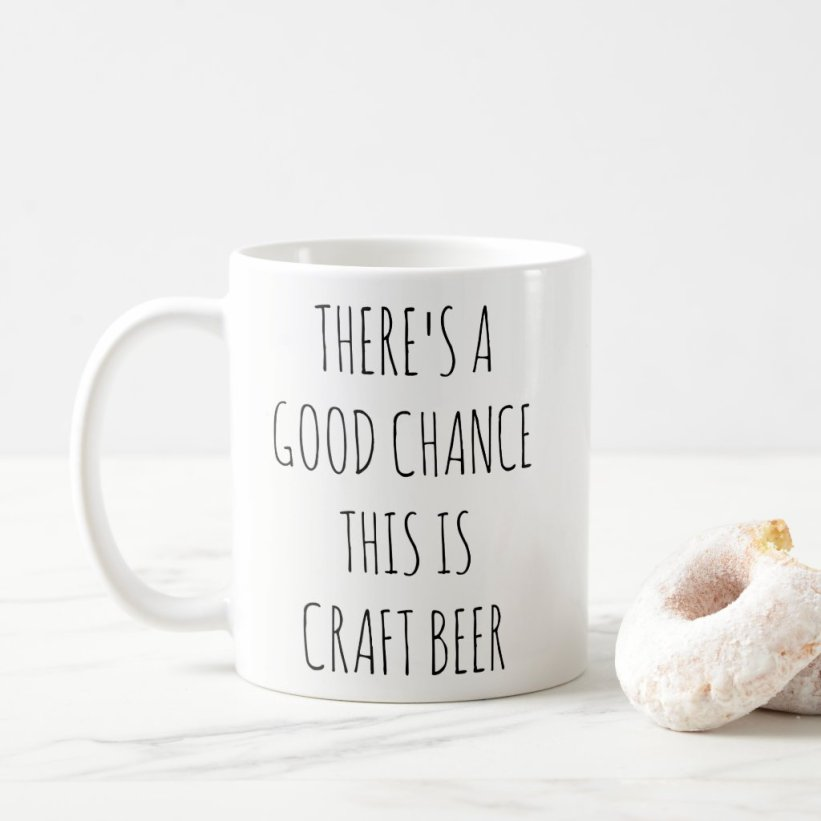 There's a good chance this is Craft Beer Mug