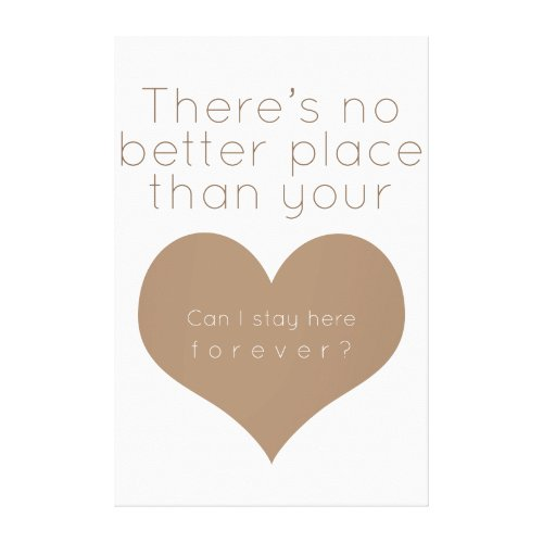 There's no better place than your heart (Brown) wrappedcanvas
