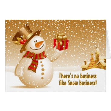 There's no business like snow business! card