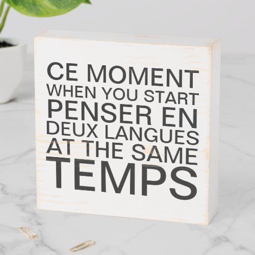 Thinking in French and English Black Text Wooden Box Sign