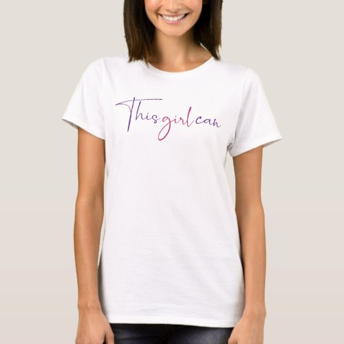 This Girl Can Saying | Pink T-Shirt