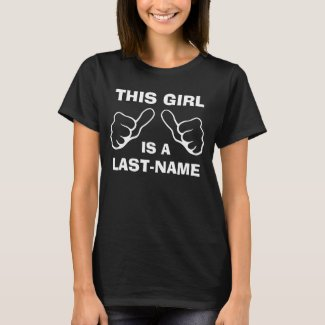 This Girl is a Enter Last Name T-Shirt