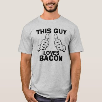 This Guy Loves Bacon Phrase T-Shirt