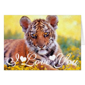 Tiger Baby Cub I Love You Greeting Cards