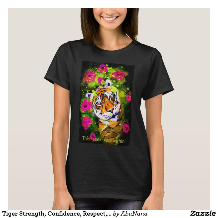 Tiger Strength, Confidence, Respect, Love Inspire T-Shirt