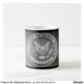 Time to Go: Selective Services System coffee mug