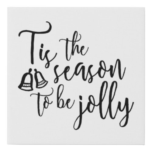 Tis the Season to be Jolly Holiday Canvas Print