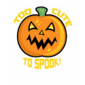 Too Cute To Spook T-Shirts