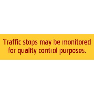 Traffic stops may be monitored . . . bumpersticker
