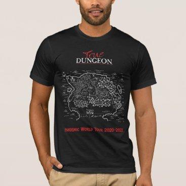 True Dungeon Pandemic World Tour T-Shirt