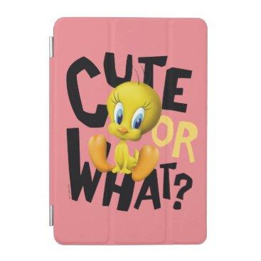 TWEETY™- Cute Or What? iPad Mini Cover