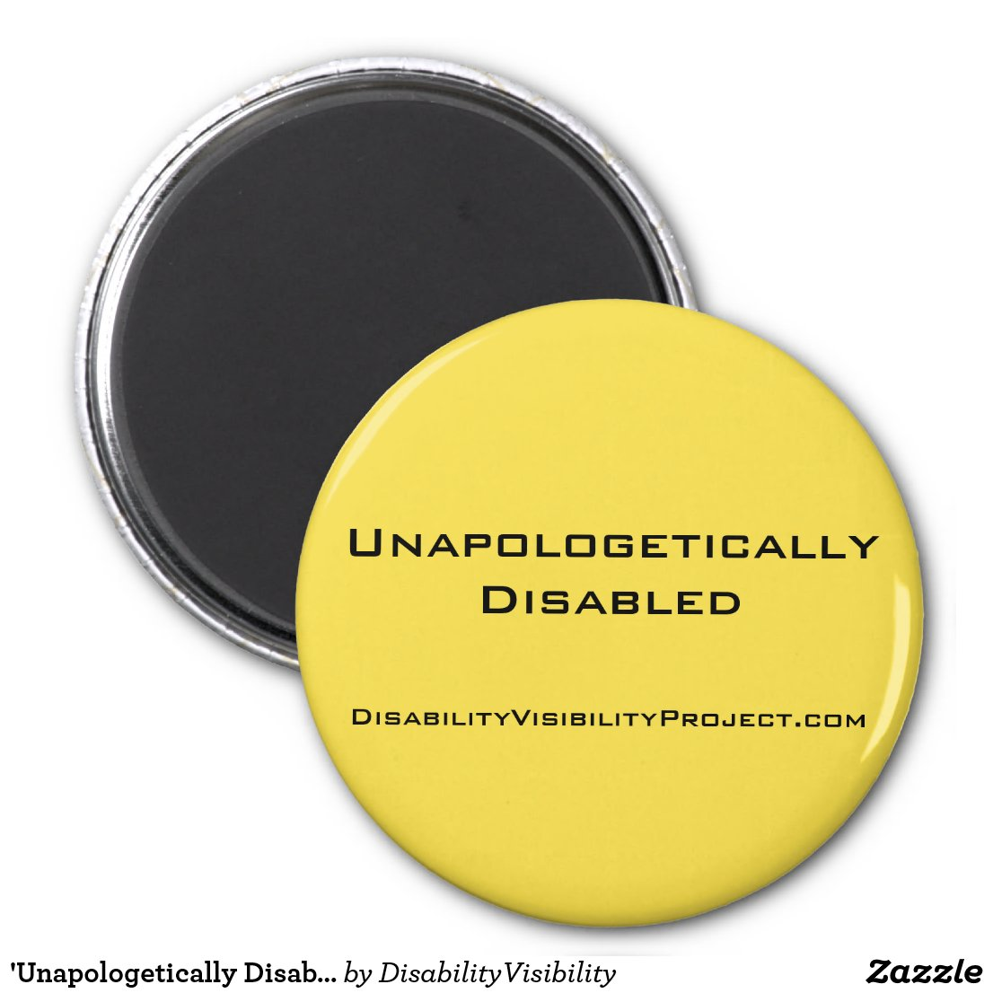 'Unapologetically Disabled' yellow button, 2 1/4""
