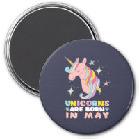 Unicorns Are Born In May Cute Birthday Girl Magnet
