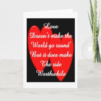 Valentine---Love Doesn't Make the World Go Round card