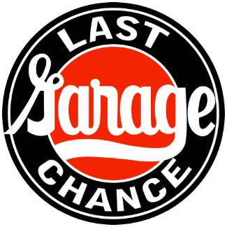 Vintage Last Garage Chance sign print