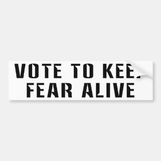 Vote for Fear 2 Car Bumper Sticker