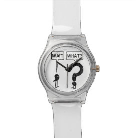 Wait, What? Watch