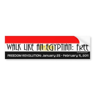Walk Like An Egyptian: Free - Bumper Sticker bumpersticker