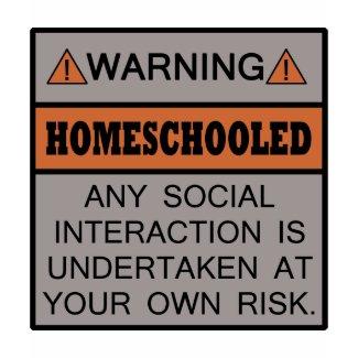 Warning! Homeschooled! shirt