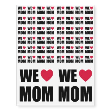 WE <3 MOM - Black Text and Red Heart Design Temporary Tattoos