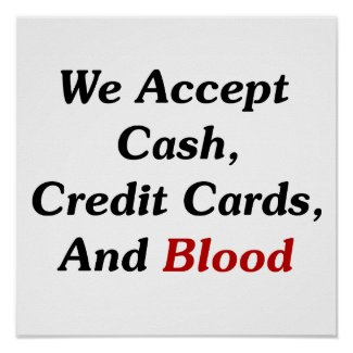 We Accept Cash, Credit Cards, And Blood print