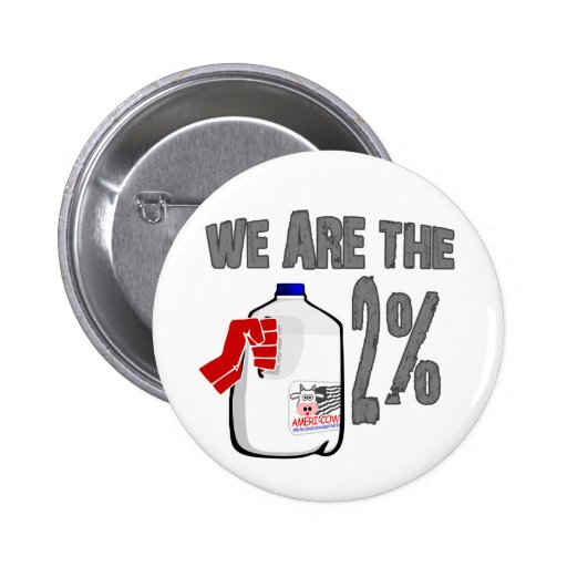 We Are The 2% Milk! Funny Occupy Wall Street Spoof Button